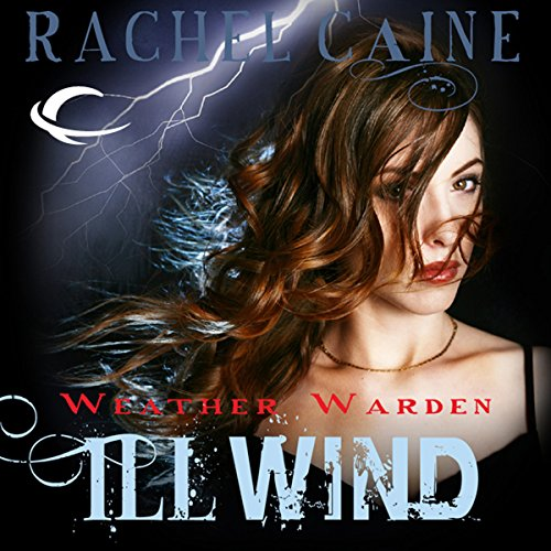 Ill Wind: Weather Warden, Book 1 Titelbild