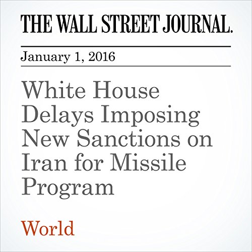 White House Delays Imposing New Sanctions on Iran for Missile Program audiobook cover art
