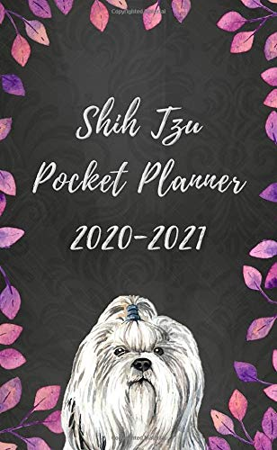 Shih Tzu Pocket Planner 2020-2021: With Funny 'What My Shih Tzu Might Say If It Could Talk' Quotes on Random Pages (2 Year Pocket Calendar, 2020 Pocket Planner)