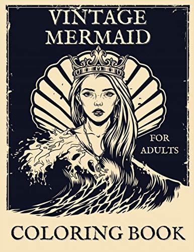 Vintage Mermaid Coloring Book For Adults: Large Vintage Colouring Book for Relaxation & Stress Relief   30 Pages of Fantasy Mermaids in Underwater ... Mermaid Gift for Women, Men & Grownups