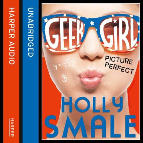 Picture Perfect: Geek Girl, Book 3 audiobook cover art