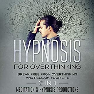 Hypnosis for Overthinking     Break Free from Overthinking and Reclaim Your Life              By:                                                                                                                                 Meditation and Hypnosis Productions                               Narrated by:                                                                                                                                 Melissa Sheldon                      Length: 1 hr     25 ratings     Overall 5.0