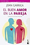 El buen amor en la pareja by Joan Garriga(2014-01-09)