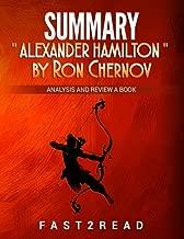 SUMMARY Alexander Hamilton by Ron Chernow: Analysis and Review a Book (Analysis and Review a Best Book)