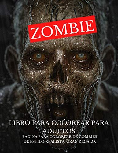 Zombie: Libro para colorear para adultos: Página para colorear de zombies de estilo realista, gran regalo