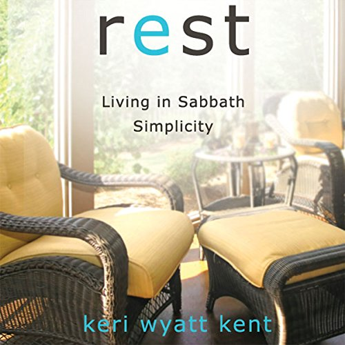 Rest: Living in Sabbath Simplicity audiobook cover art