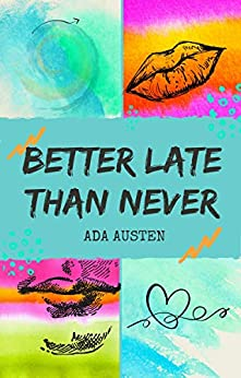 Better Late Than Never by [Ada Austen]