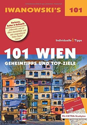 101 Wien - Reiseführer von Iwanowski: Geheimtipps und Top-Ziele. Mit herausnehmbarem Stadtplan (Iwanowski\'s 101)