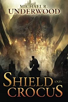 Shield and Crocus by [Michael R. Underwood]