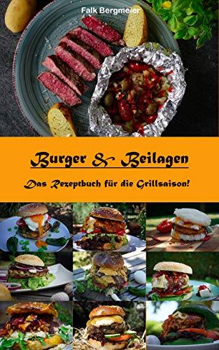 Burger & Beilagen: Das Rezeptbuch für die Grillsaison!