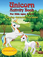 Unicorn Activity Book For kids ages 5 to 8: Coloring-Dot to Dot-Storybook