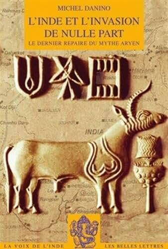 L' Inde et l'invasion de nulle part: Le dernier repaire du mythe aryen