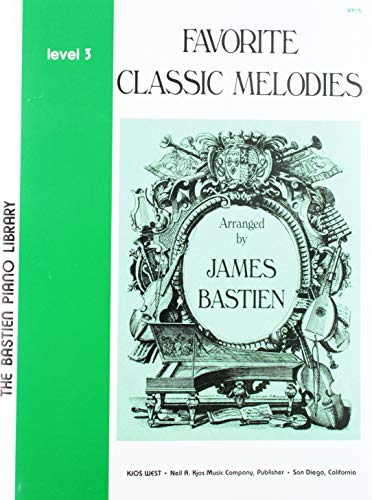 Favourite Classic Melodies Level 3 (The Bastien Piano Library)