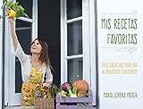 Mis Recetas Favoritas: Ideas creativas para una alimentación consciente
