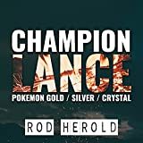 """Champion Lance (From """"Pokemon Gold/Silver/Crystal"""")"""