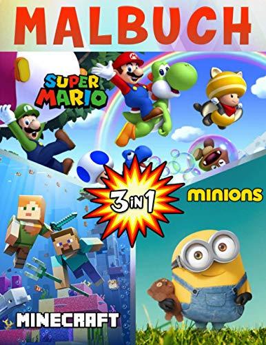 3 In 1 Malbuch Super Mario-Minecraft-Minions: 50 tolle Malvorlagen für Kinder und Erwachsene, neue und neueste hochwertige Premium-Bilder zum Zeichnen. (German Edition)