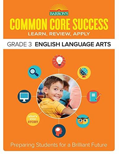 Barrons Common Core Success Grade 3 English Language Arts Preparing Students For A Brilliant Future
