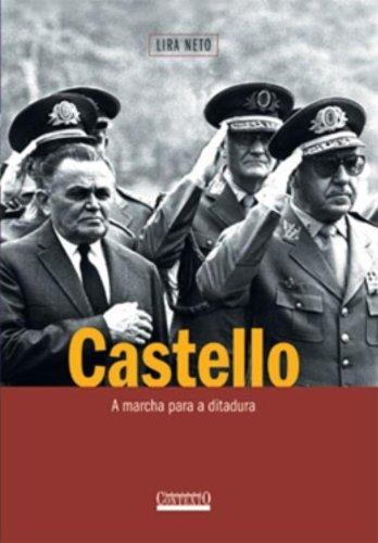 Castello. A Marcha Para a Ditadura