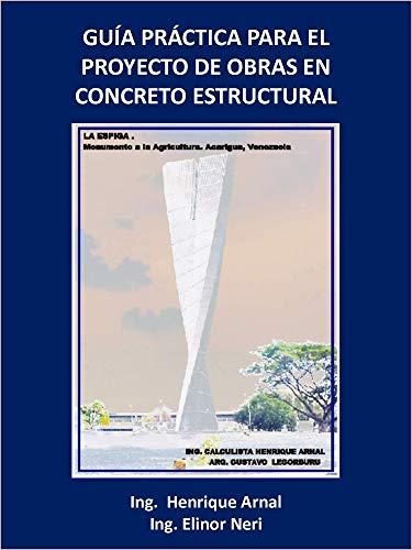 Guía Práctica para el proyecto de obras en Concreto Estructural