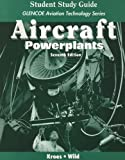 Aircraft: Powerplants, Student Study Guide by Michael J. Kroes (1994-02-22)