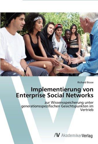 Implementierung von Enterprise Social Networks: zur Wissensspeicherung unter generationsspezifischen Gesichtspunkten im Vertrieb