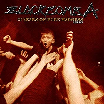 21 Years of Pure Madness (Live Act)