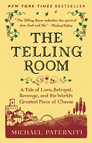 The Telling Room: A Tale of Love, Betrayal, Revenge, and the World's Greatest Piece of Cheeseitle