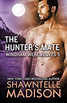The Hunter's Mate: Part Five (Windham Werewolves Book 5) by [Shawntelle Madison]