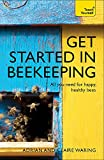 Get Started in Beekeeping: A practical, illustrated guide to running hives of all