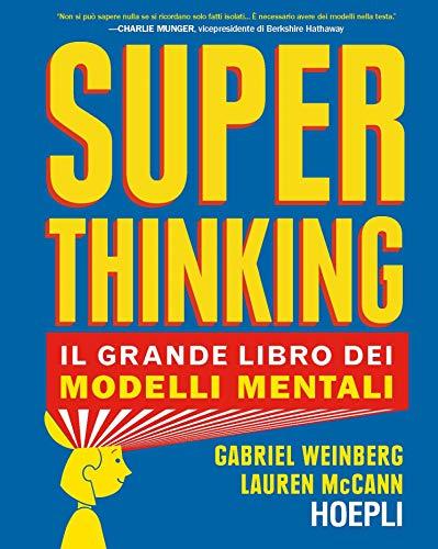 Superthinking. Il grande libro dei modelli mentali