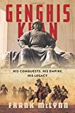 Genghis Khan: His Conquests, His Empire, His Legacy - Frank McLynn