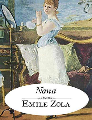 Nana d'Emile Zola: édition originale et annotée