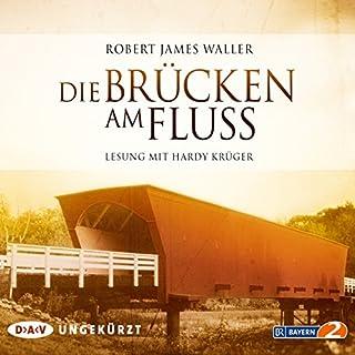 Die Brücken am Fluss                   Autor:                                                                                                                                 Robert James Waller                               Sprecher:                                                                                                                                 Hardy Krüger                      Spieldauer: 4 Std. und 36 Min.     38 Bewertungen     Gesamt 4,7