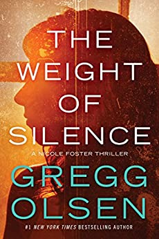 The Weight of Silence (Nicole Foster Thriller Book 2) by [Gregg Olsen]