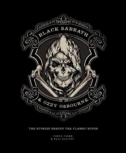 Black Sabbath & Ozzy Osbourne: The Stories Behind the Classic Songs (The Stories Behind the Songs)