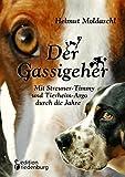 Der Gassigeher - Mit Streuner-Timmy und Tierheim-Argo durch die Jahre