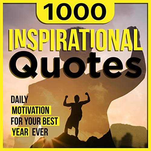 1000 Inspirational Quotes: Daily Motivation for Your Best Year Ever audiobook cover art