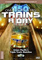 150 Trains a Day-Union Pacific's Triple Track Mainline