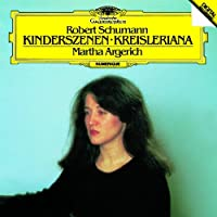Schumann: Kinderszenen.Kreisleriana by Martha Argerich (2011-05-11)