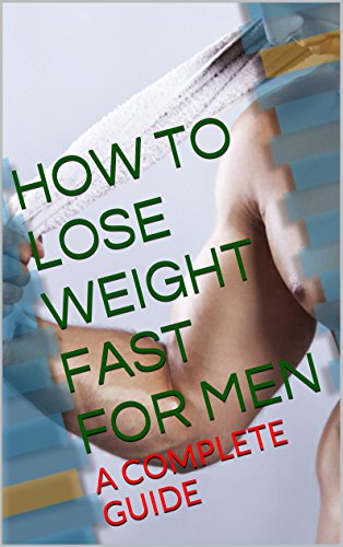HOW TO LOSE WEIGHT FAST FOR MEN 2018: A COMPLETE GUIDE OF How to Lose Weight Fast Especially Designed For MEN 1
