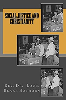 Social Justice and Christianity by [Rev. Louis Blake Hathorn]
