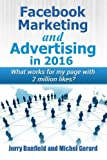 Facebook Marketing and Advertising in 2016: What works for my page with 2 million likes?