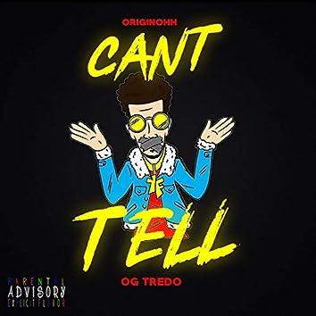 Can't Tell (feat. OG Tredo)