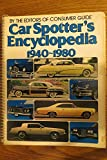Car Spotters Encyclopedia 1940 - 1980: By the Editors of Consumer Guide