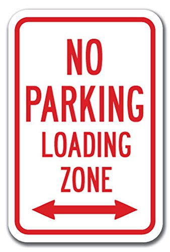"""No Parking Loading Zone with Double Arrow Sign 12"""" X 18"""" Heavy Gauge Aluminum Signs"""
