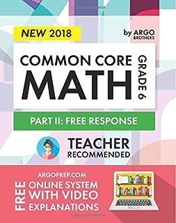 Argo Brothers Math Workbook, Grade 6: Common Core Math Free Response, Daily Math Practice Grade 6