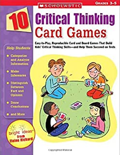 10 Critical Thinking Card Games: Easy-to-Play, Reproducible Card and Board Games That Boost Kids  Critical Thinking Skills and Help Them Succeed on Tests