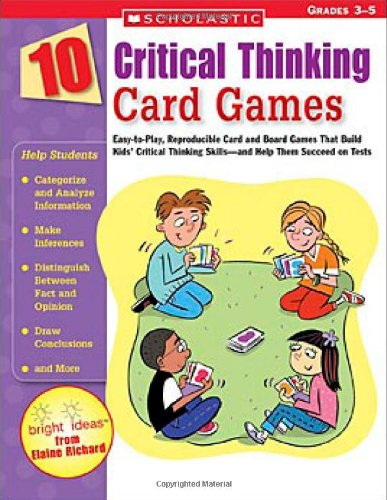 10 Critical Thinking Card Games: Easy-to-Play, Reproducible Card and Board Games That Boost Kids'...
