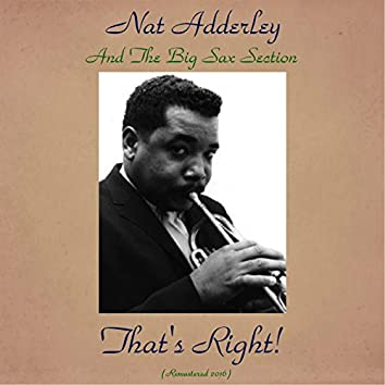 That's Right! (feat. Cannonball Adderley, Jimmy Heath, Charlie Rouse, Yusef Lateef, Wynton Kelly, Sam Jones) [Remastered 2016]