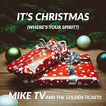 It's Christmas (Where's Your Spirit?)